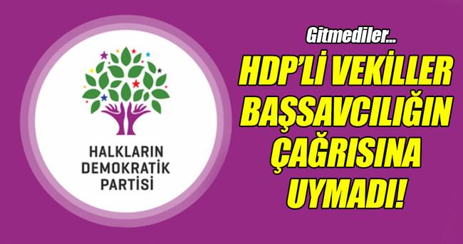 HDP milletvekilleri ifade vermeye gitmedi!