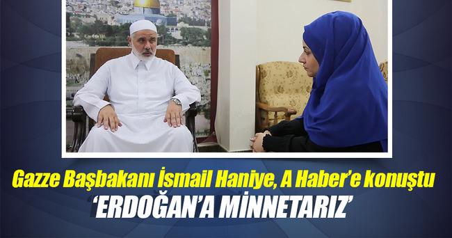 İsmail Haniye: Erdoğan'a minnettarız...