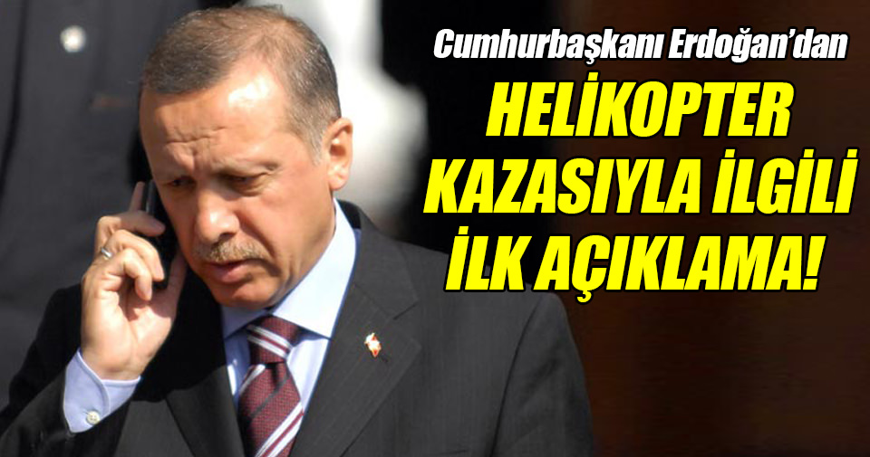 Cumhurbaşkanı Erdoğan'dan kazaya ilişkin ilk açıklama!