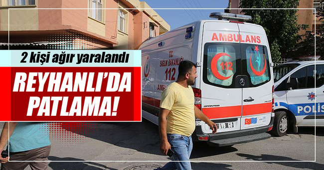 Reyhanlı'da patlama: 2 yaralı