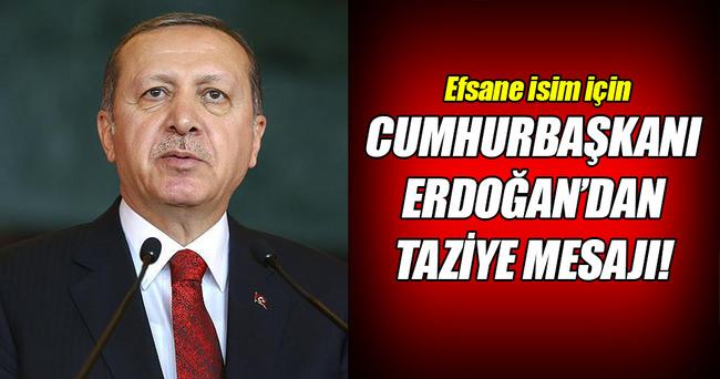 Cumhurbaşkanı Erdoğan'dan o isim için taziye mesajı!