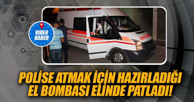 Polise atmak için hazırladığı EYP elinde patladı