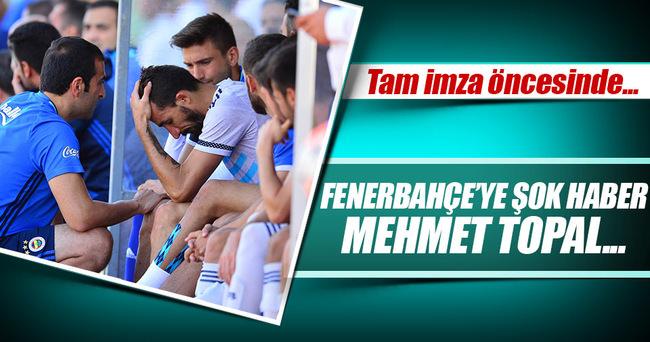 Mehmet Topal'dan Fenerbahçe'ye kötü haber!