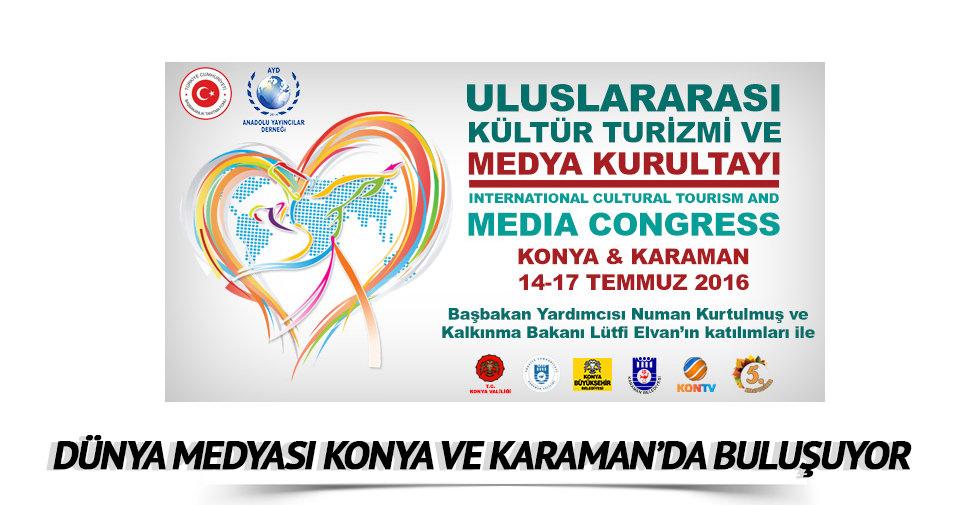 Dünya Medyası Konya ve Karaman'da buluşuyor