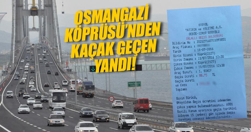 Osmangazi Köprüsü'nden kaçak geçen yandı!