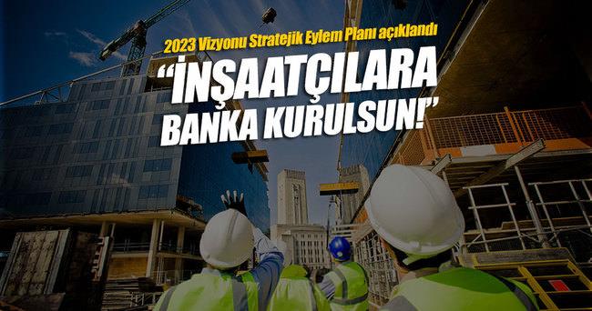 İTO'dan inşaatçılara banka kurulsun önerisi