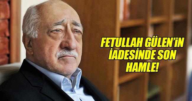 Fetullah Gülen'in iade dosyası Adalet Bakanlığına gönderildi