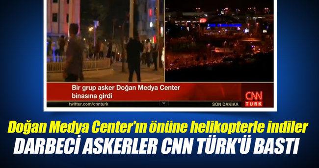 Darbeci askerler CNN Türk'ü bastı