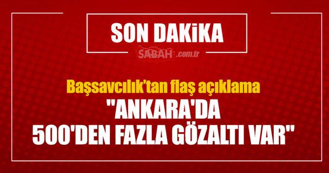 Ankara Başsavcılığı'ndan flaş açıklama!