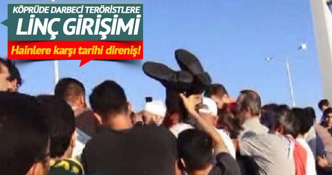 Köprüdeki darbeci teröristlere linç girişimi