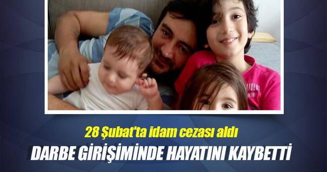28 Şubat'ta idam cezası aldı, darbe girişiminde hayatını kaybetti
