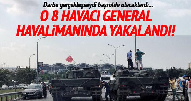 8 Havacı General Sabiha Gökçen'de yakalandı!