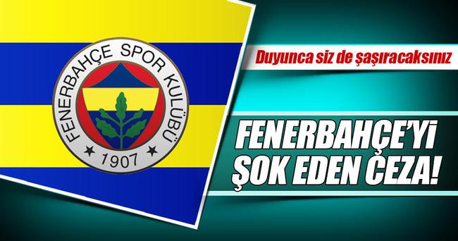 Fenerbahçe'ye tarihi ceza!