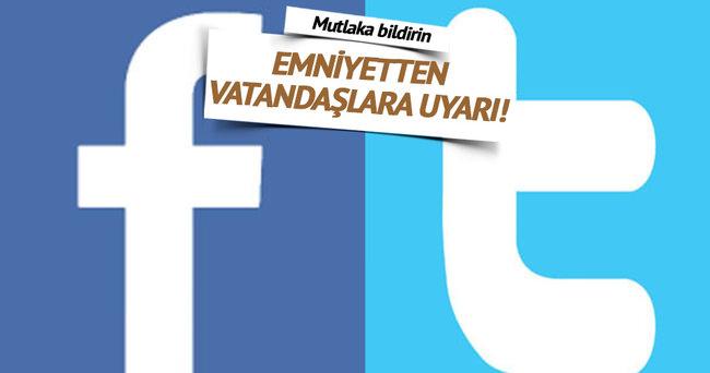 Emniyet'ten vatandaşlara sosyal medya çağrısı