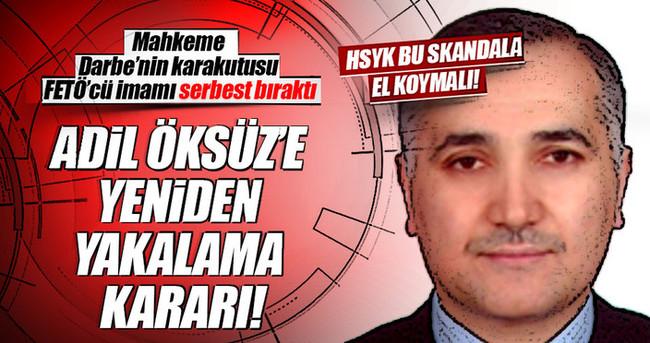 Darbenin karakutusu Adil Öksüz skandal bir kararla serbest bırakıldı!