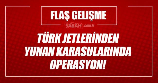 Türk jetlerinden Yunan karasularında operasyon!