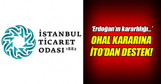 OHAL kararına İTO'dan destek!