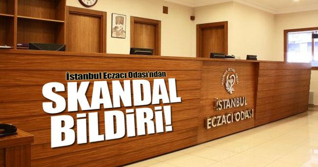 İstanbul Eczacı Odası'ndan skandal bildiri!