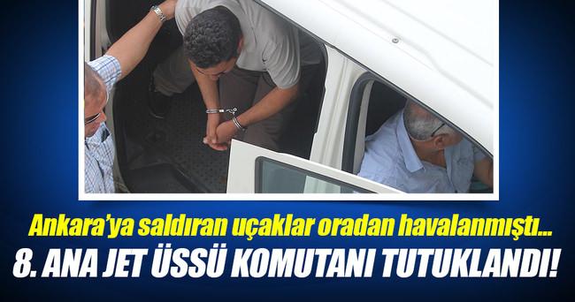 8. Ana Jet Üssü Komutanı Tuğgeneral Kartepe tutuklandı!