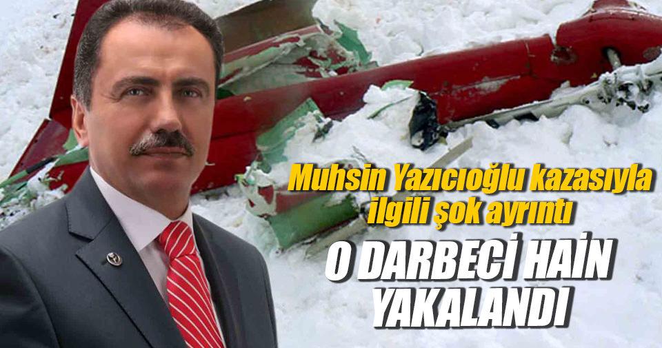 Muhsin Yazıcıoğlu'nun helikopterinden alet söken hainler yakalandı