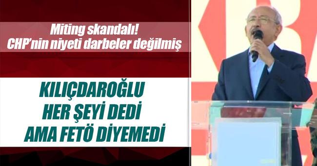 Kılıçdaroğlu her şeyi dedi FETÖ diyemedi