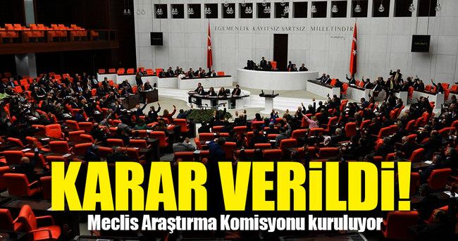 Meclis Araştırma Komisyonu kurulacak