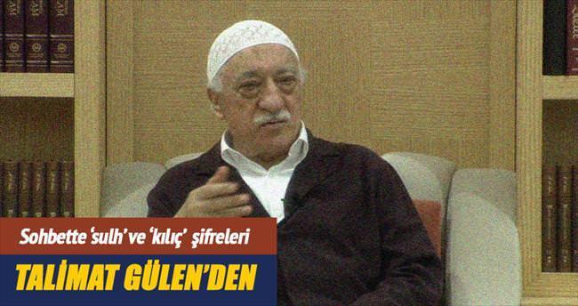Talimat Gülen'den