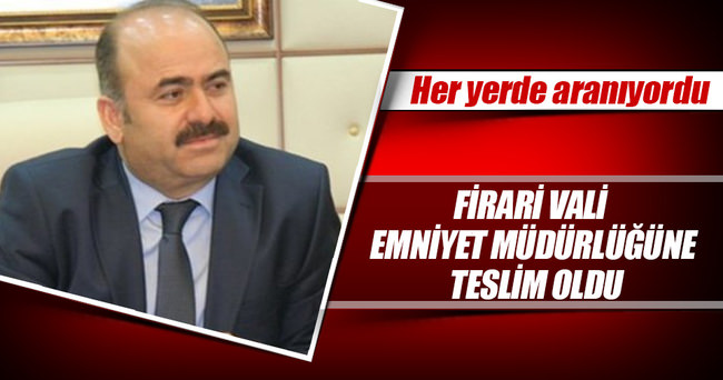Vali Ahmet Aydın, emniyete gelerek teslim oldu