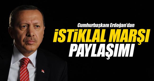 Cumhurbaşkanı Erdoğan'dan İstiklal Marşı paylaşımı
