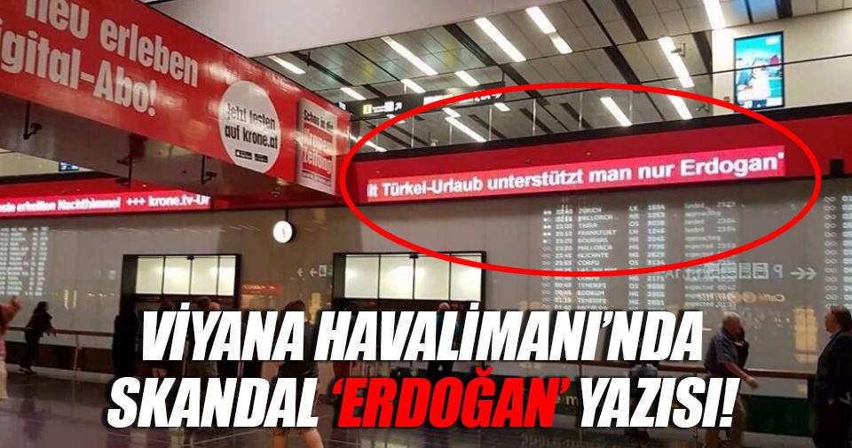 Viyana Havalimanı'nda skandal yazı!