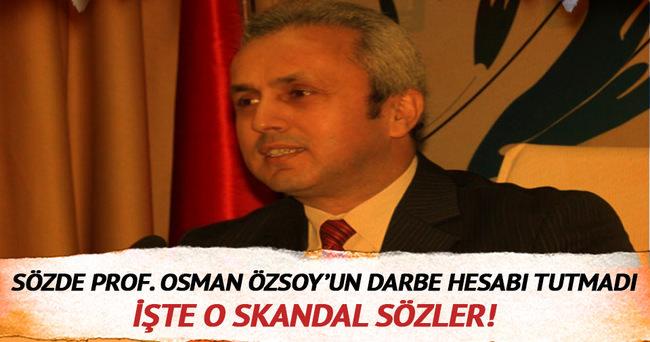 Sözde Prof. Osman Özsoy'un darbe hesabı tutmadı