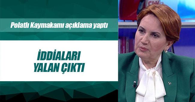 Polatlı Kaymakamı'ndan Meral Akşener'in iddiasına yalanlama