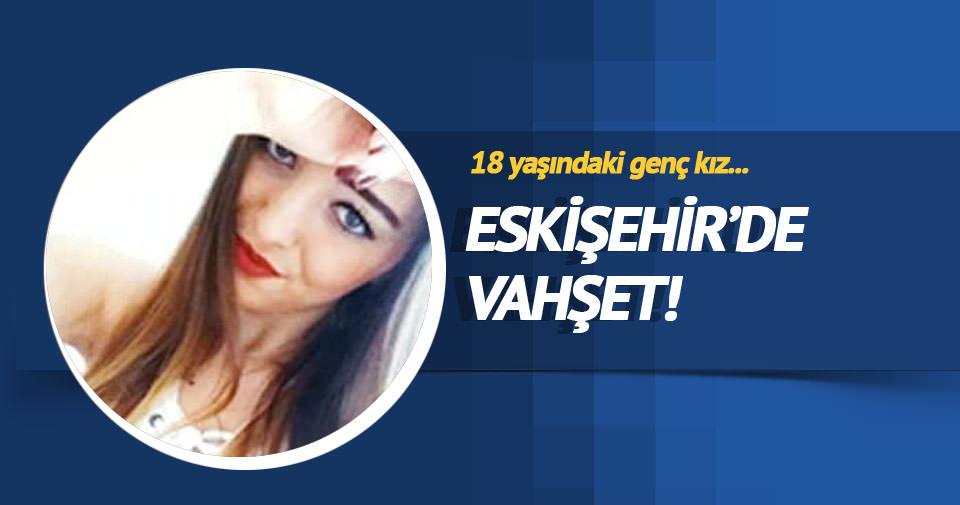 Eskişehir'de vahşet!