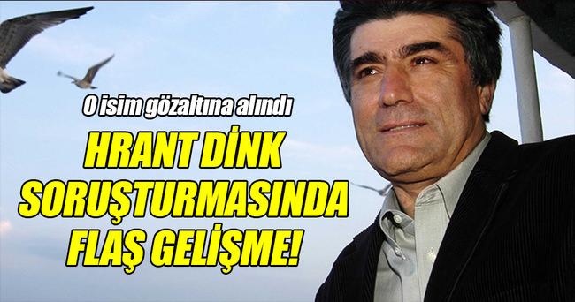 Hrant Dink soruşturmasında flaş gelişme!