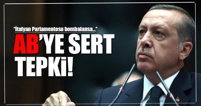 Cumhurbaşkanı Erdoğan'dan AB'ye sert tepki!