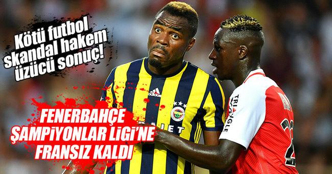 Fenerbahçe Şampiyonlar Ligi'ne Fransız kaldı!