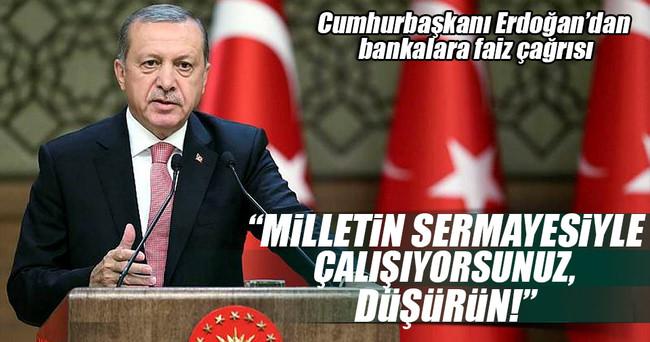 Cumhurbaşkanı Erdoğan bankaları uyardı