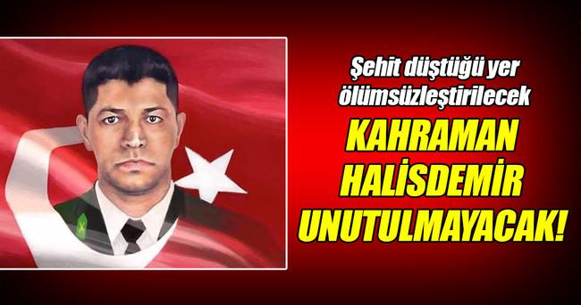 Şehit Halisdemir'in anısı ölümsüzleşecek!