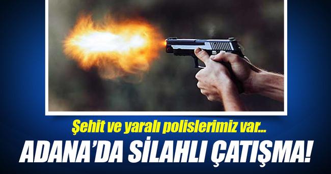 Adana'da silahlı çatışma: 1 polis şehit, 2 polis yaralı!