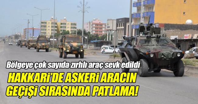 Dağlıca'da askeri aracın geçişi sırasında patlama!