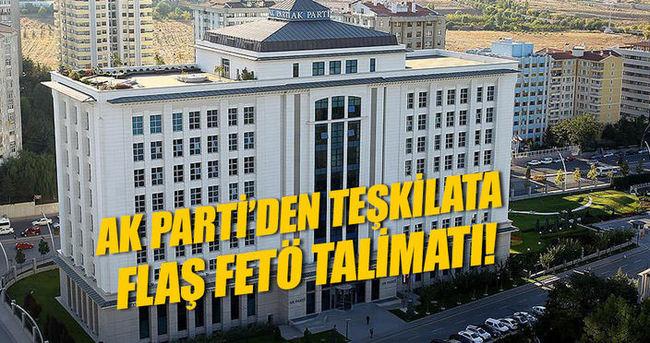 AK Parti'den teşkilatlara FETÖ talimatı