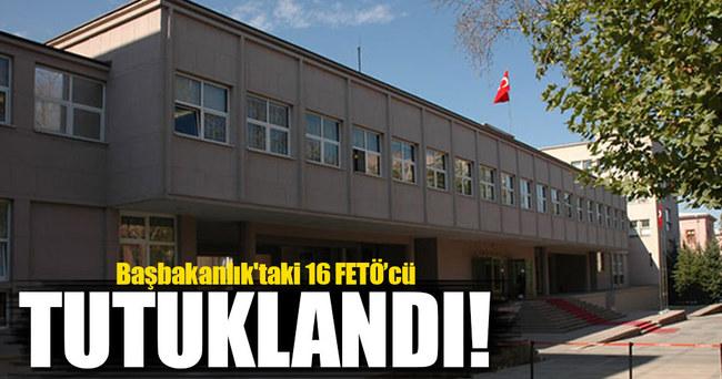 Başbakanlık'taki 16 FETÖ'cüye tutuklama!