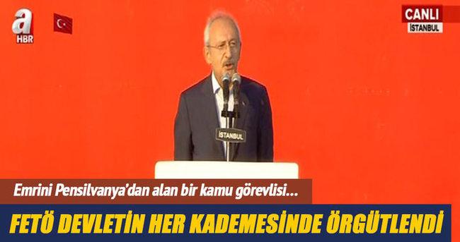 Kemal Kılıçdaroğlu: FETÖ devletin her kademesinde örgütlendi