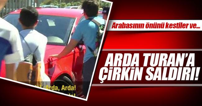 Arda Turan'a taraftarlardan çirkin saldırı!