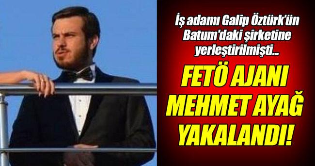 FETÖ ajanı Mehmet Ayağ yakalandı!