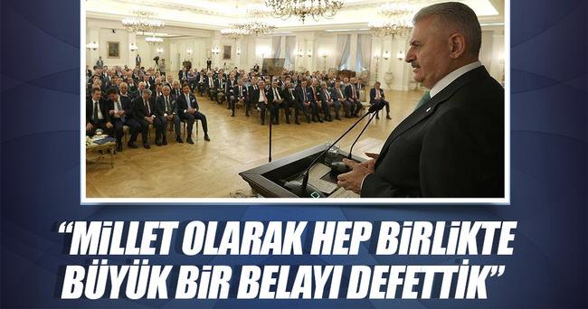 Başbakan Yıldırım: Millet olarak hep birlikte büyük bir belayı defettik