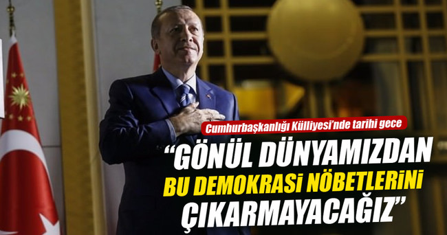 Cumhurbaşkanı Erdoğan: Nöbetlere ara veriyoruz