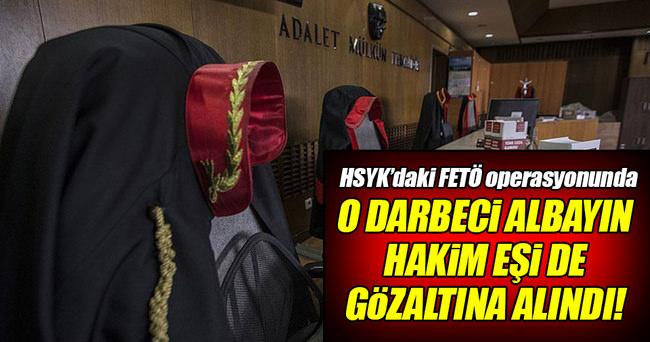 Darbeci albayın hakim eşi de gözaltına alındı!