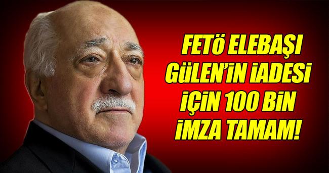 Gülen'in iadesi kampanyasında 100 bin imza toplandı!
