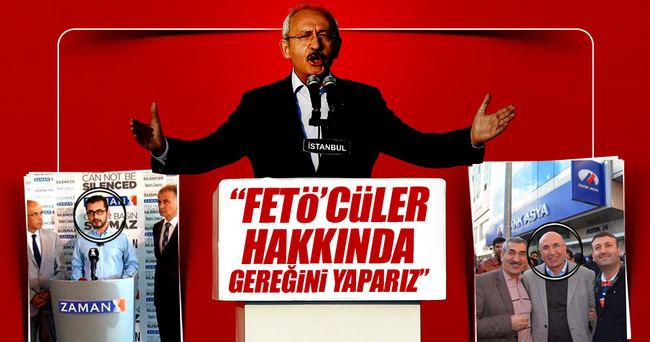 Kemal Kılıçdaroğlu: FETÖ'cüler hakkında gereğini yaparız